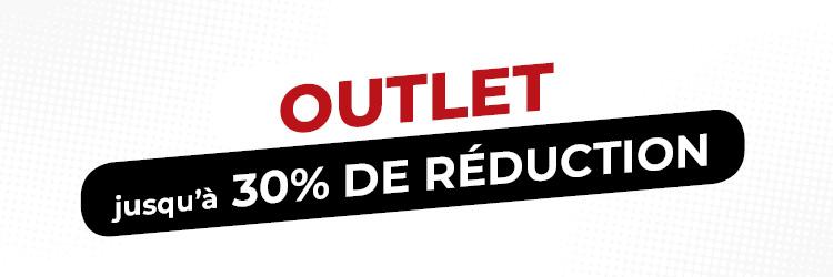 Outlet - Jusqu'à 30% de réduction