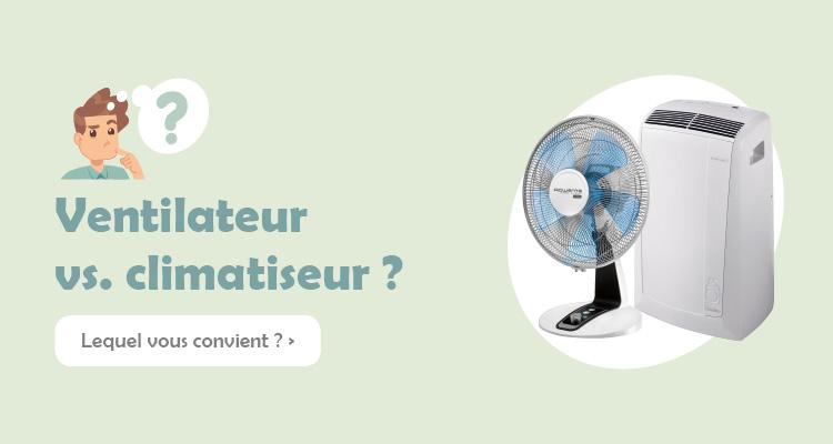 Ventilateur vs climatiseur