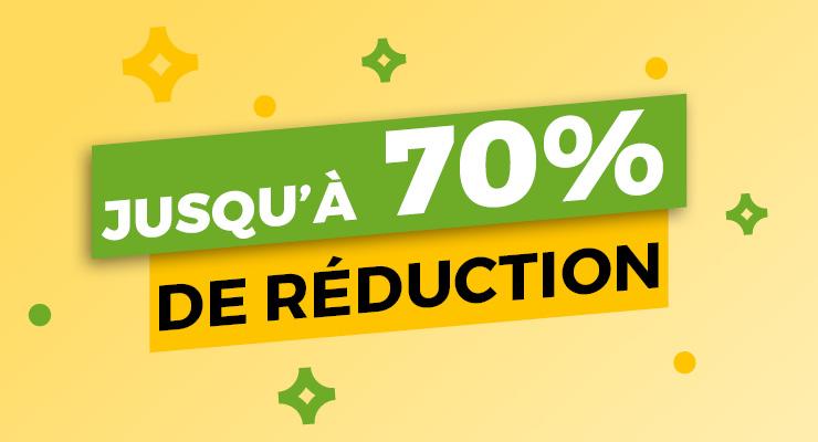 jusqu'à 70% de réduction