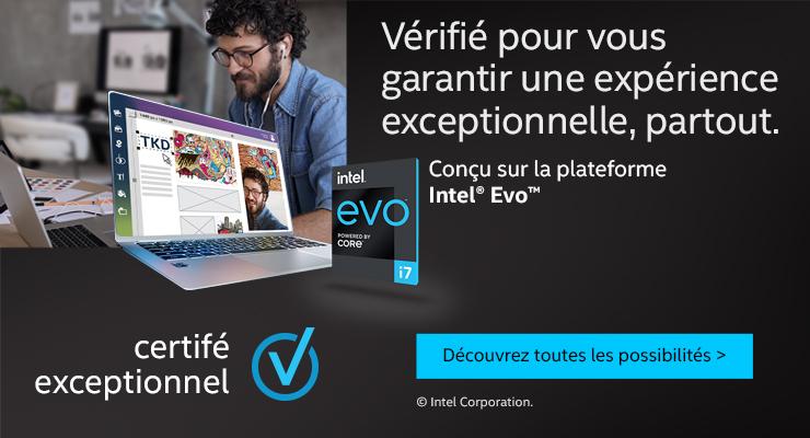 Vérifié pour vous garantir une expérience exceptionnelle partout avec Intel EVO